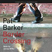 Border Crossing | [Pat Barker]