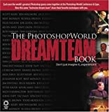 img - for The PhotoshopWorld Dream Team Book, Volume 1 book / textbook / text book