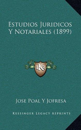 Estudios Juridicos y Notariales (1899)