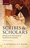 img - for Scribes and Scholars: A Guide to the Transmission of Greek and Latin Literature book / textbook / text book