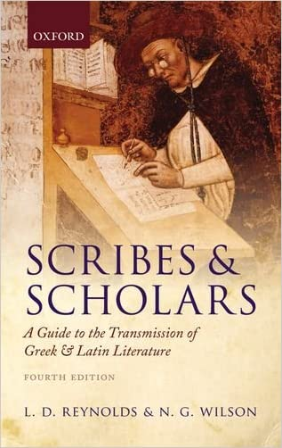 Scribes and Scholars: A Guide to the Transmission of Greek and Latin Literature written by L. D. Reynolds