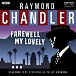 Raymond Chandler: Farewell My Lovely (Dramatised) | Raymond Chandler