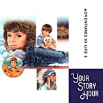 Adventures in Life, Album 10 (Dramatized) |  Your Story Hour