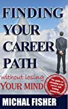 img - for Finding Your Career Path Without Losing Your Mind book / textbook / text book