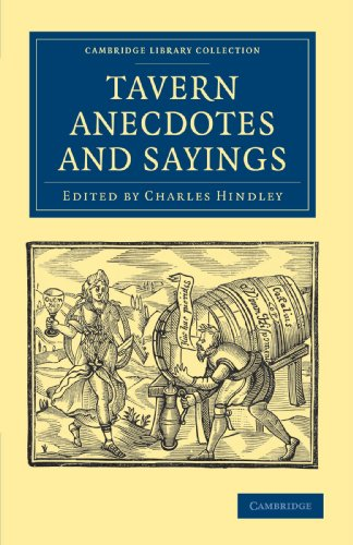 Tavern Anecdotes and Sayings: Including the Origin of Signs, and Reminiscences Connected with Taverns, Coffee-houses, Clubs, etc. (Cambridge Library ... - British and Irish History, 19th Century) PDF