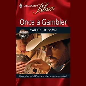 Once a Gambler | [Carrie Hudson]