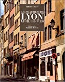 img - for Les quartiers de Lyon au fil des rues (French Edition) book / textbook / text book