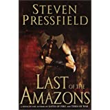 Last of the Amazons: A Novel ~ Steven Pressfield