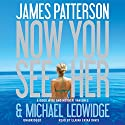 Now You See Her (       UNABRIDGED) by James Patterson, Michael Ledwidge Narrated by Elaina Erika Davis