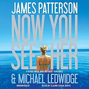 Now You See Her | [James Patterson, Michael Ledwidge]