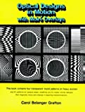 Optical Designs in Motion with Moire Overlays (Dover Pictorial Archives) (0486232840) by Grafton, Carol Belanger