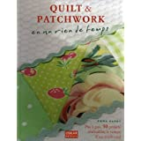 Quilt & patchwork en un rien de temps : Pas  pas, 50 projets ralisable le temps d&#39;un week-endpar Emma Hardy