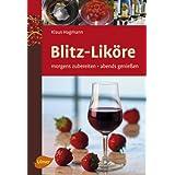 """Blitz-Lik�re: Morgens zubereiten - abends genie�envon """"Klaus Hagmann"""""""