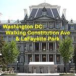 Washington DC: Walking Constitution Ave & LaFayette Park | Maureen Reigh Quinn