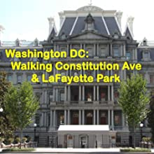 Washington DC: Walking Constitution Ave & LaFayette Park  by Maureen Reigh Quinn Narrated by Maureen Reigh Quinn