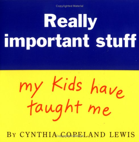 Really Important Stuff My Kids Have Taught Me, Cynthia L. Copeland