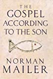 The Gospel According to The Son (SIGNED FIRST PRINTING) (0316641685) by Mailer, Norman