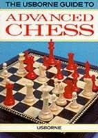Advanced Chess (Usborne Chess Guides)