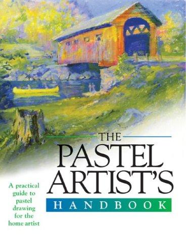 The Pastel Artist's Handbook (Artist's Handbook Series)