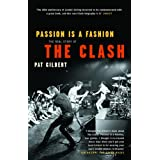 "Passion Is a Fashion: The Real Story of the ""Clash""by Pat Gilbert"