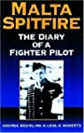 Malta Spitfire: The Diary of a Fighte...