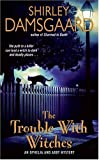 The Trouble With Witches: An Ophelia And Abby Mystery (0060793589) by Damsgaard, Shirley