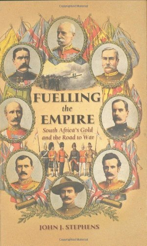 Fuelling the Empire: South Africa's Gold and the Road to War
