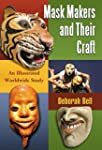 Mask Makers and Their Craft: An Illus...