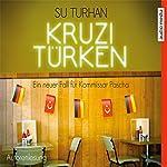 Kruzitürken: Ein neuer Fall für Kommissar Pascha   Su Turhan