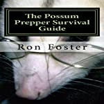 The Possum Prepper Guide | Ron Foster