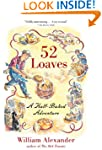 52 Loaves: One Man's Relentless Pursu...