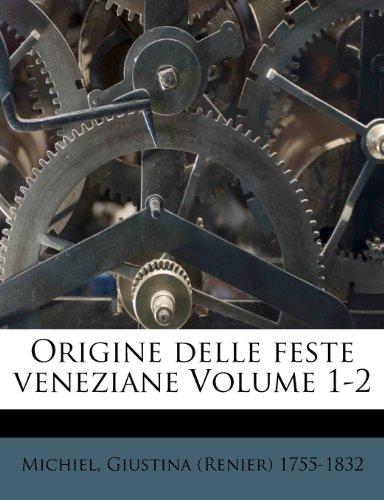 Origine delle feste veneziane Volume 1-2
