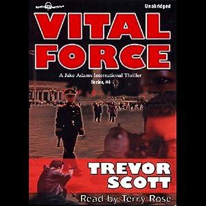 Vital Force: Jake Adams, Book 4 | [Trevor Scott]