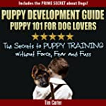Puppy Development Guide - PUPPY 101 f...