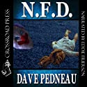 N.F.D.: A Whit Pynchon Mystery, Book 6 (       UNABRIDGED) by Dave Pedneau Narrated by Eddie Frierson