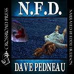 N.F.D.: A Whit Pynchon Mystery, Book 6 | Dave Pedneau