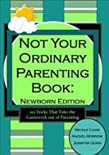 Not Your Ordinary Parenting Book: Newborn Edition