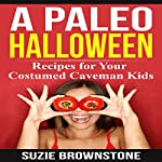 A Paleo Halloween: Recipes for Your Costumed Caveman Kids | Suzie Brownstone
