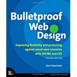 Bulletproof Web Design: Improving Flexibility and Protecting Against Worst-Case Scenarios with XHTML and CSSby Dan Cederholm
