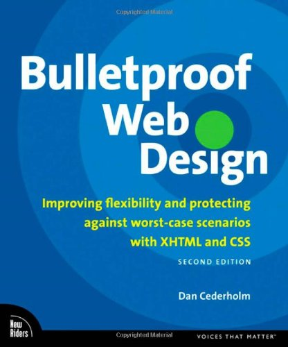 Bulletproof Web Design: Improving flexibility and protecting against worst-case scenarios with XHTML