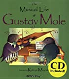 Musical Life of Gustav Mole [With] (Child's Play Library)