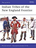 Indian Tribes of the New England Frontier (Men-at-Arms)