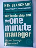 Ken; Fowler, Susan; Hawkins, Laurence Blanchard Self Leadership and the One Minute Manager