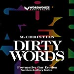 Dirty Words: Provocative Gay Erotica | M. Christian