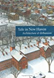 Yale in New Haven: Architecture and Urbanism (0974956503) by Vincent Scully