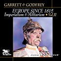 Europe Since 1815, Volume 2: Imperialism and Militarism Audiobook by Mitchell Garrett, James Godfrey Narrated by Charlton Griffin