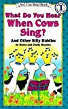 What Do You Hear When Cows Sing?: And Other Silly Riddles (I Can Read Level 1)