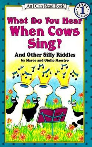What Do You Hear When Cows Sing?: And Other Silly Riddles (I Can Read Level 1) (Kids Can Read compare prices)