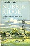 img - for Nubbin Ridge: My boyhood on a Texas farm book / textbook / text book