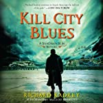 Kill City Blues: Sandman Slim, Book 5 (       UNABRIDGED) by Richard Kadrey Narrated by MacLeod Andrews
